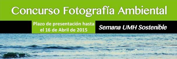 Concurso de Fotografía en la Semana Sostenible UMH 2015.