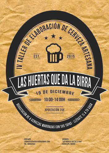 IV Taller de elaboración de cerveza artesana 'Las Huertas que da la Birra'.