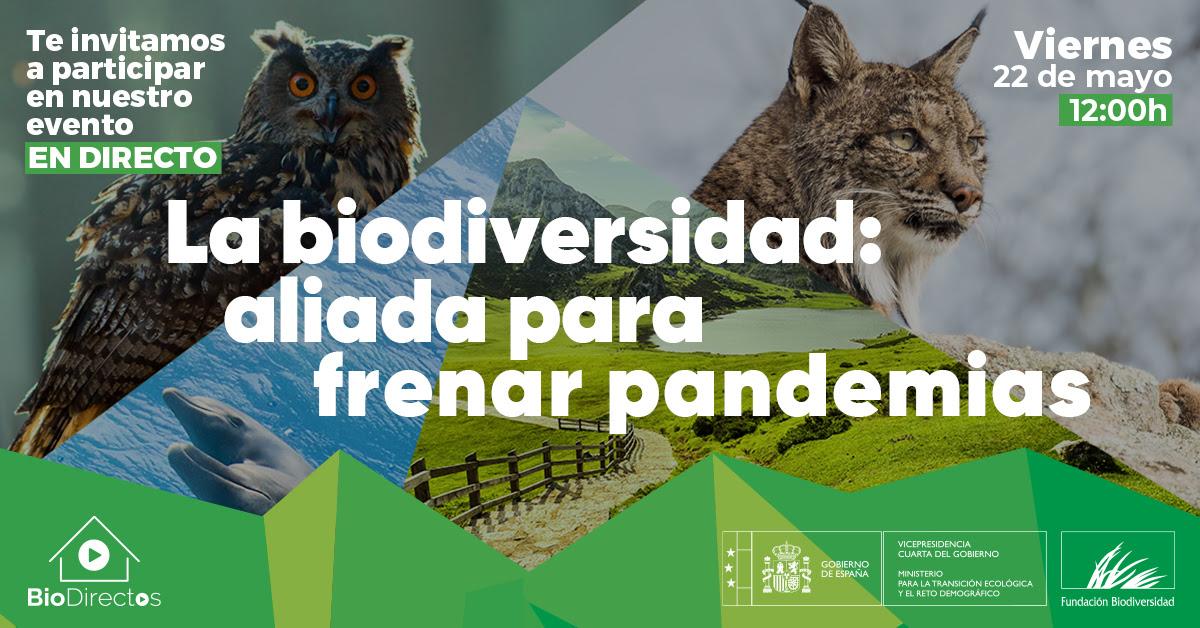 Charla on line: 'La biodiversidad: aliada para frenar pandemias', con la Fundación Biodiversidad