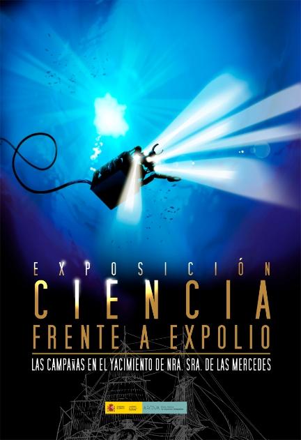 Cartel de la expo  'Ciencia frente a Expolio. Las campañas en el yacimiento de Nuestra Señora de las Mercedes'