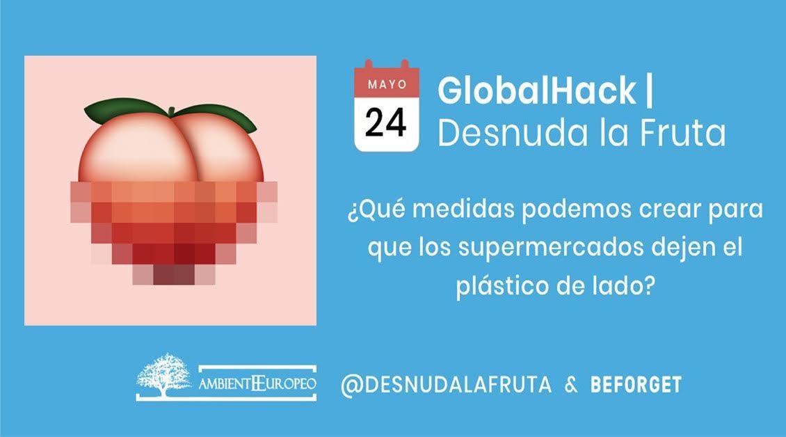 GlobalHack 'Desnuda la fruta', con Ambiente Europeo