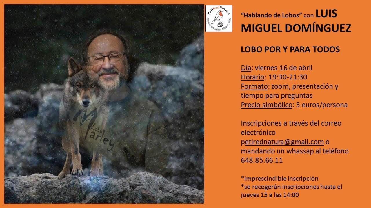Charla Lobo por y para todos, con Luis Miguel Domínguez