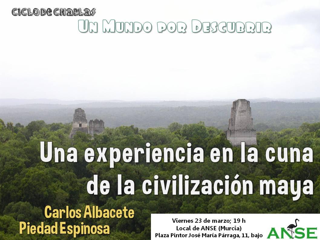 Una experiencia en la cuna de la civilización maya, con ANSE