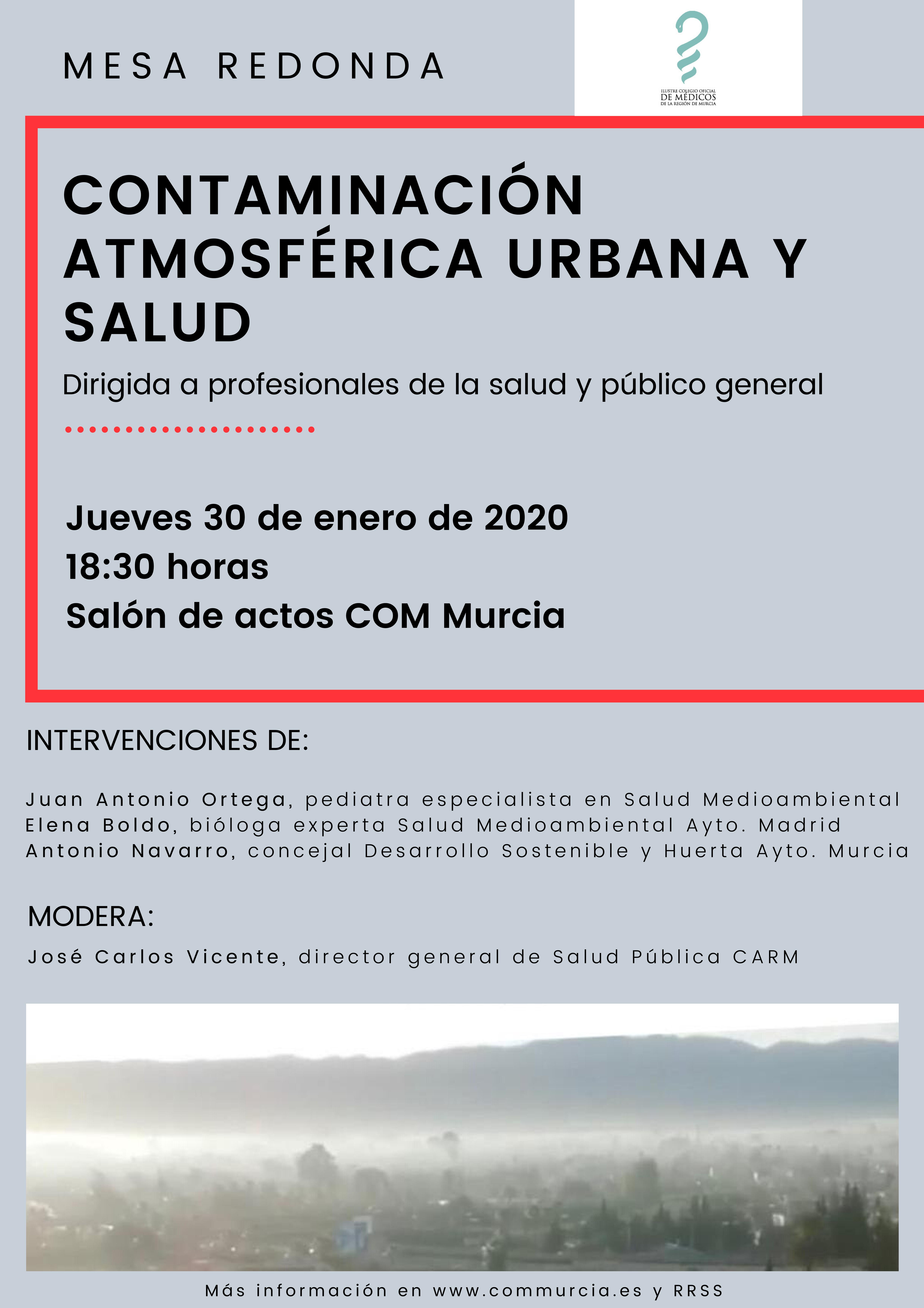 Mesa Redonda: Contaminación Atmosférica Urbana y Salud, con el Colegio Oficial de Médicos de la Región de Murcia