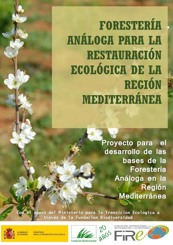 """Cartel de presentación del proyecto """"Forestería Análoga para la restauración ecológica de la región mediterránea"""", de la fundación FIRE. Imagen: FIRE"""