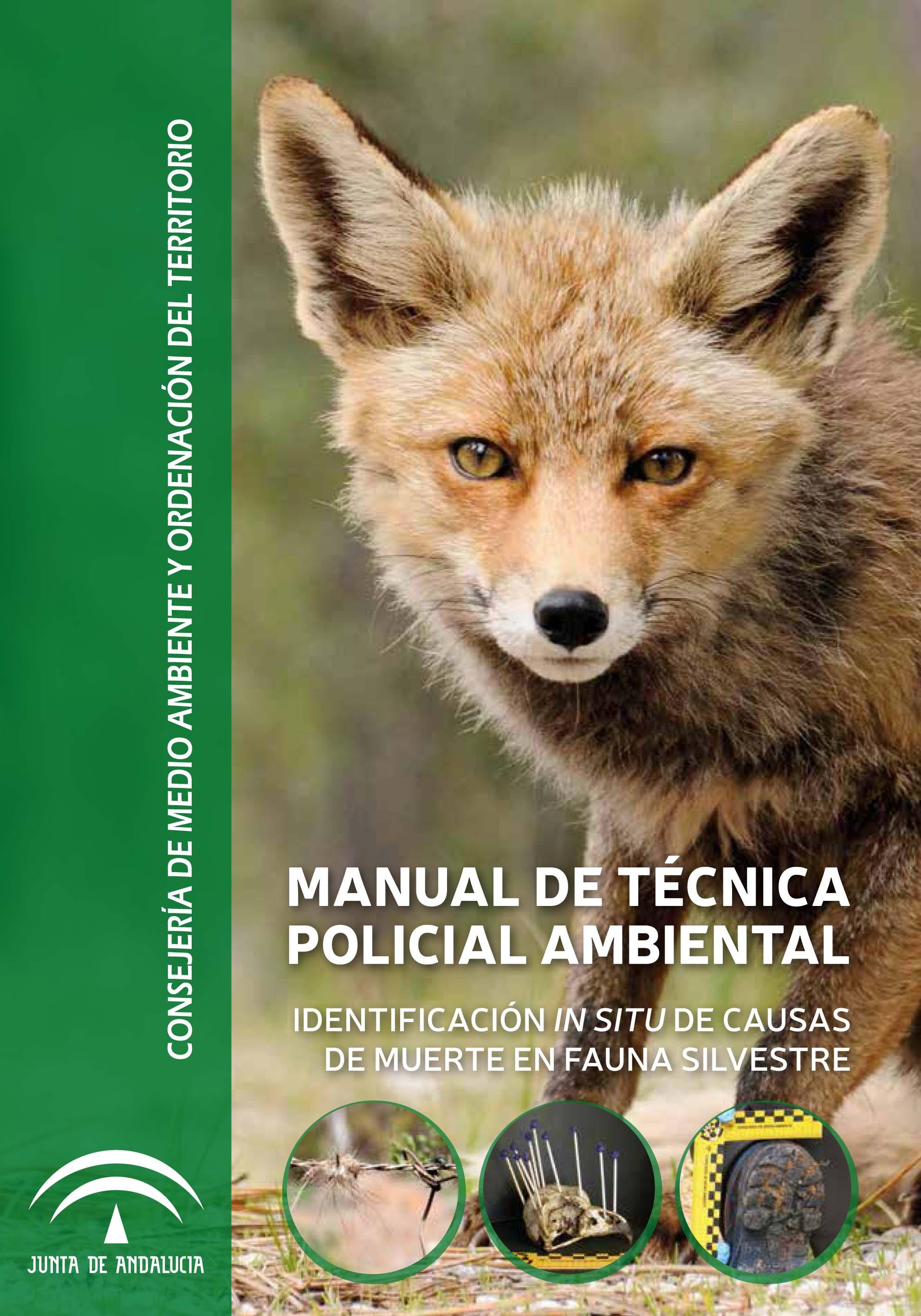 'Manual de Técnica Policial Ambiental. Identificación in situ de causas de muerte en fauna silvestre', de la Junta de Andalucía